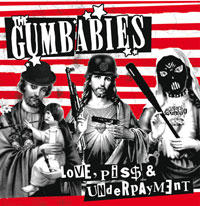 "THE GUMBABIES Love,Piss and Underpayment 12"" Vinyl EP"